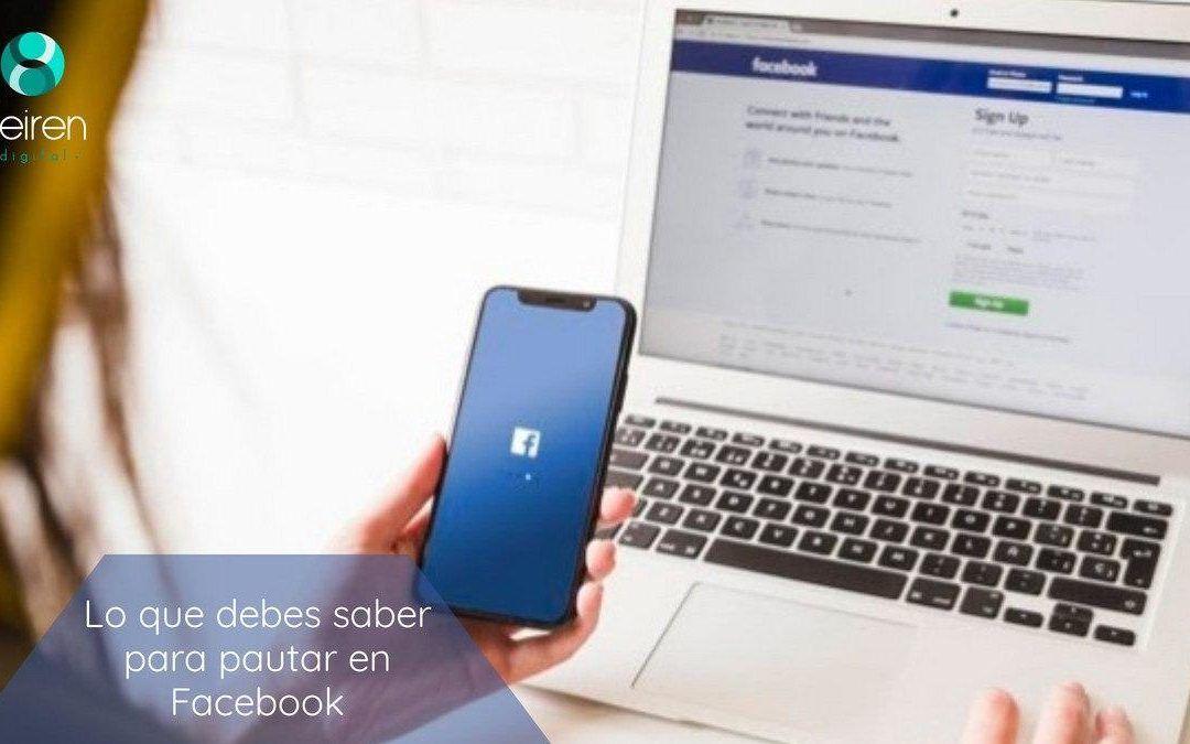 Lo que debes saber para pautar en Facebook