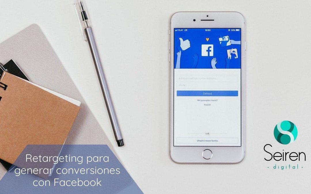 Retargeting para generar conversiones con Facebook