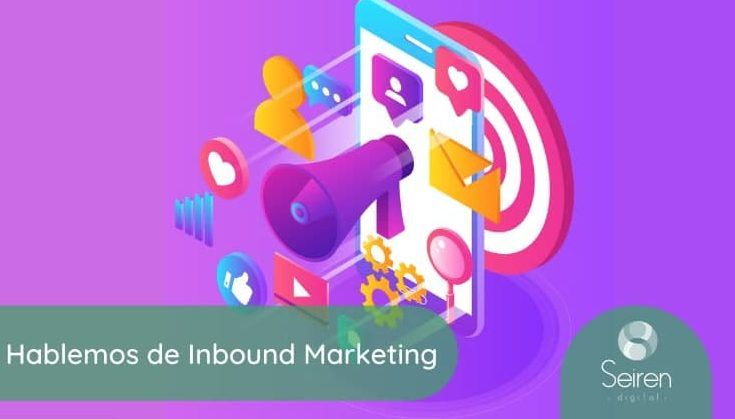 Hablemos de Inbound Marketing - Seiren Digital