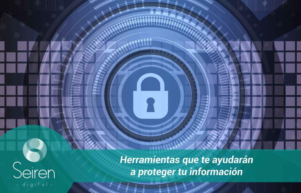 Herramientas que te ayudarán a proteger tu información