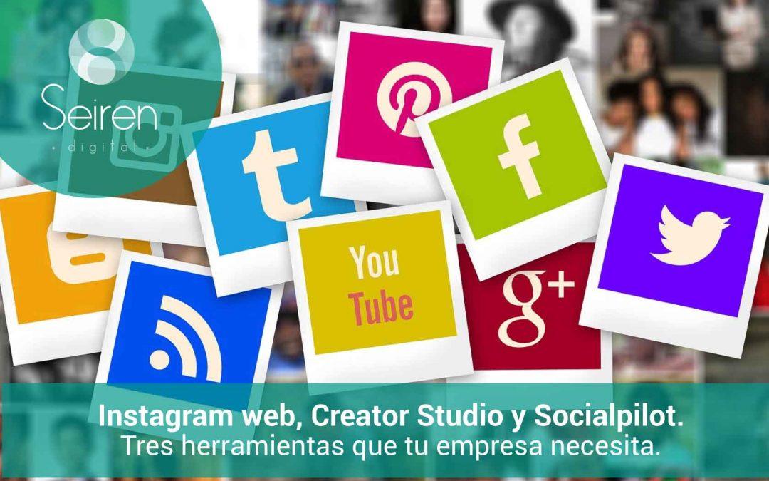 Instagram web, Creator Studio y Socialpilot: herramientas que tu empresa necesita.