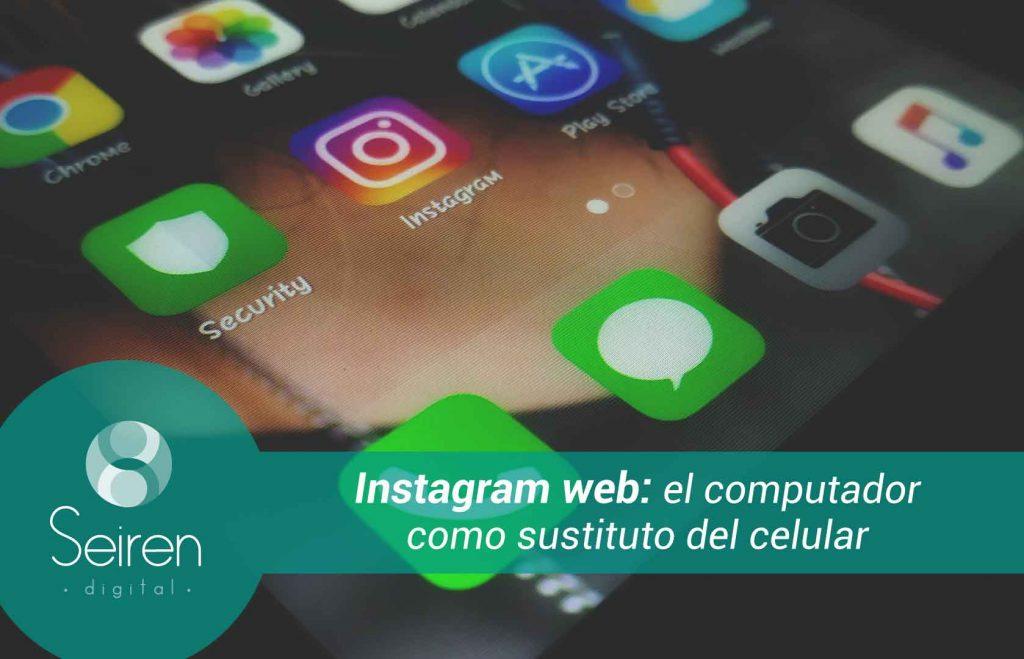 Instagram web: el computador como sustituto del celular