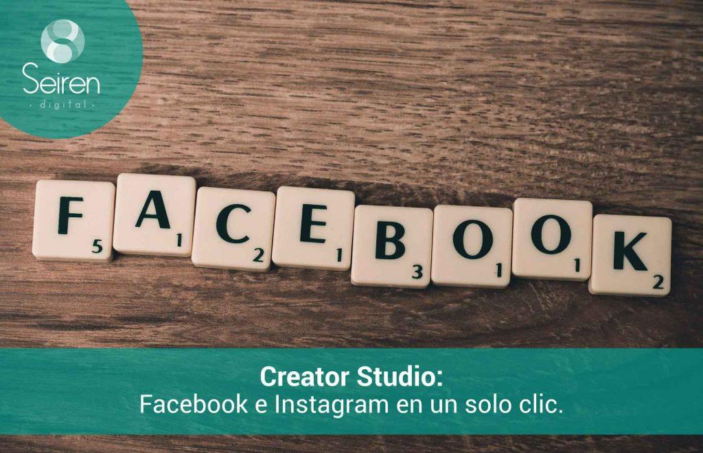 Creator Studio: Facebook e Instagram en un solo clic